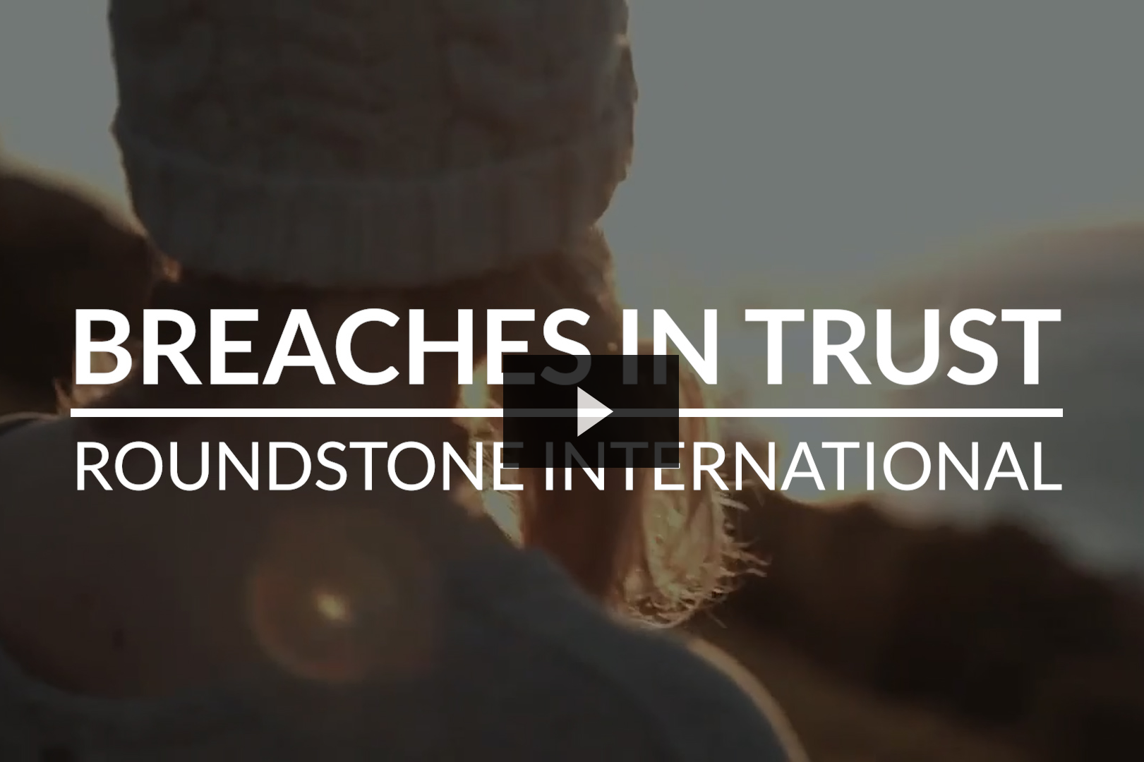 Breaches in Trust Video